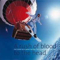 A Rush of Blood to the Head: The Story of a Man Facing the Elements of Nature (Hardback)
