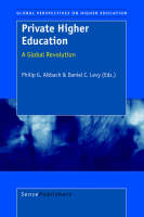 Private Higher Education: A Global Revolution - Global Perspectives on Higher Education 2 (Paperback)