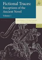 Fictional Traces: Receptions of the Ancient Novel - Volume 1 - Ancient Narrative Supplementum 14.1 (Hardback)