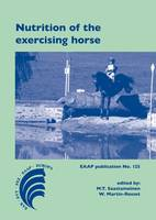 Nutrition of the Exercising Horse - EAAP Publications No. 125 (Hardback)