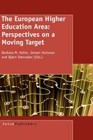 The European Higher Education Area: Perspectives on a Moving Target (Hardback)