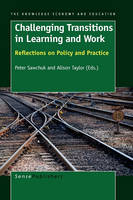 Challenging Transitions in Learning and Work: Reflections on Policy and Practice - The Knowledge Economy and Education 2 (Hardback)