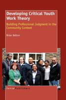 Developing Critical Youth Work Theory: Building Professional Judgment in the Community Context (Hardback)