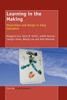 Learning in the Making: Disposition and Design in Early Education (Hardback)