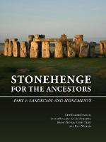 Stonehenge for the Ancestors: Part 1: Landscape and Monuments - The Stonehenge Riverside Project 1 (Paperback)