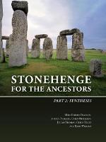 Stonehenge for the Ancestors: Part 2: Synthesis - The Stonehenge Riverside Project 2 (Hardback)
