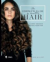 The Complete Guide to Healthy Hair: A 3-Step Program to Heal Your Hair (Paperback)