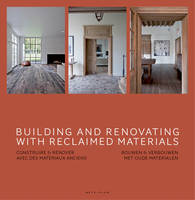 Building and Renovating with Reclaimed Materials (Hardback)