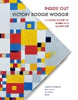 Inside out Victory Boogie Woogie: A Material History of Mondrian's Masterpiece - RCE Publications (Paperback)