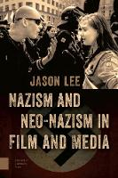 Nazism and Neo-Nazism in Film and Media (Hardback)