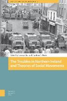 The Troubles in Northern Ireland and Theories of Social Movements - Protest and Social Movements (Hardback)