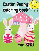 Easter bunny coloring book for kids: Amazing Easter Coloring book for kids age 4-8, high content graphic design Happy Easter 2021 this beautifull Coloring and Activity Book was desingned for Toddlers and Preschool Boys and Girls. (Paperback)