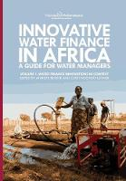 Innovative Water Finance in Africa: A Guide for Water Managers: Volume 1: Water Finance Innovations in Context (Paperback)
