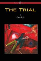The Trial (Wisehouse Classics Edition)