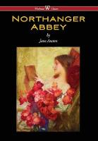 Northanger Abbey (Wisehouse Classics Edition) (2016)