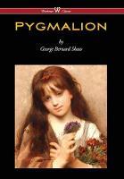 Pygmalion (Wisehouse Classics Edition) (2016) (Hardback)