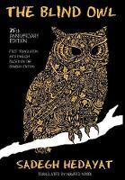 Blind Owl (Authorized by the Sadegh Hedayat Foundation - First Translation Into English Based on the Bombay Edition) (Hardback)