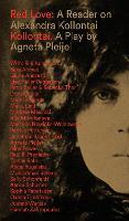 Red Love: A Reader on Alexandra Kollontai (Paperback)