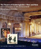 The Theatre of Drottningholm - Then and Now