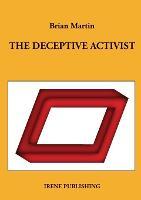 The deceptive activist (Paperback)