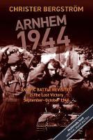 Arnhem 1944 - An Epic Battle Revisited