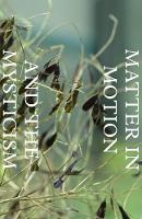 Matter in Motion and the Mysticism of Nature's Colour (Paperback)