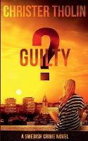 Guilty?: A Swedish Crime Novel - Stockholm Sleuth 4 (Paperback)