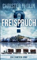 Freispruch?: Ein Schweden-Krimi - Die Stockholm Detektive 5 (Paperback)