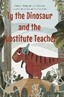 Ty the Dinosaur and the Substitute Teacher (Hardback)