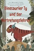 Ty, der Dinosaurier, und der Vertretungslehrer (Hardback)