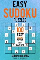 Easy Sudoku Puzzles: 100 Easy Sudoku Puzzles And Solutions - Easy Sudoku Puzzles Books 1 (Paperback)