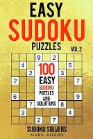 Easy Sudoku Puzzles: 100 Easy Sudoku Puzzles And Solutions - Easy Sudoku Puzzles Books 2 (Paperback)