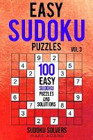 Easy Sudoku Puzzles: 100 Easy Sudoku Puzzles And Solutions - Easy Sudoku Puzzles Books 3 (Paperback)