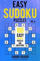Easy Sudoku Puzzles: 100 Easy Sudoku Puzzles And Solutions - Easy Sudoku Puzzles Books 4 (Paperback)