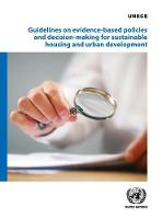 Guidelines on evidence-based policies and decision-making for sustainable housing and urban development