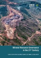Mineral resource governance in the 21st Century: gearing extractive industries towards sustainable development (Paperback)