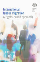 International Labour Migration: A Rights-Based Approach (Paperback)
