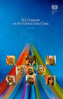 ILO Summit on the Global Jobs Crisis: June 2009 (Paperback)