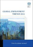 Global employment trends 2014: risk of a jobless recovery (Paperback)