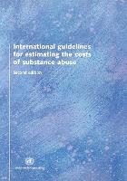 International Guidelines for Estimating the Costs of Substance Abuse (Paperback)