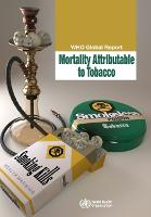 WHO Global Report on Mortality Attributable to Tobacco (Paperback)
