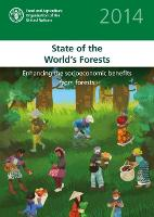 The state of the world's forests 2014: enhancing the socioeconomic benefits from forests (Paperback)