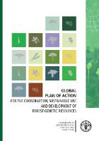 Global plan of action for the conservation, sustainable use and development of forest genetic resources (Paperback)