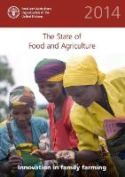 The state of food and agriculture 2014: innovation in family farming (Paperback)