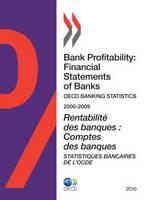 Bank Profitability: Financial Statements of Banks: Financial Statements of Banks 2010: OECD Banking Statistics - Bank Profitability: Financial Statements of Banks (Paperback)