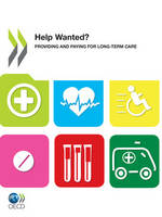 OECD Health Policy Studies Help Wanted?: Providing and Paying for Long-Term Care (Paperback)