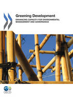 Greening development: enhancing capacity for environmental management and governance (Paperback)