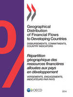 Geographical distribution of financial flows to developing countries 2014: disbursements, commitments, country indicators 2008-2012 (Paperback)