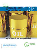 Medium-term oil market report 2014: market analysis and forecasts to 2019 (Paperback)