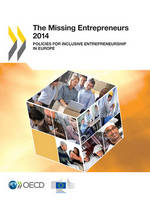 The missing entrepreneurs: policies for inclusive entrepreneurship in Europe (Paperback)